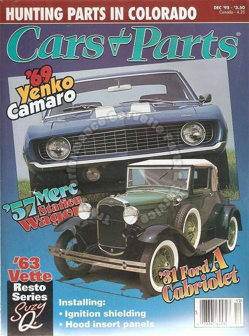 December 1995 Cars & Parts 1957 Merc Station Wagon 1969 Yenko Camaro 31 Ford A