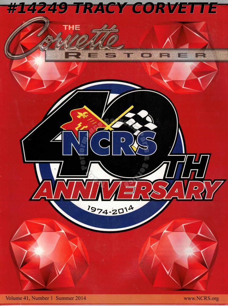 Vol 41 No 1 Summer 2014 The Corvette Restorer NCRS 40th Anniversary